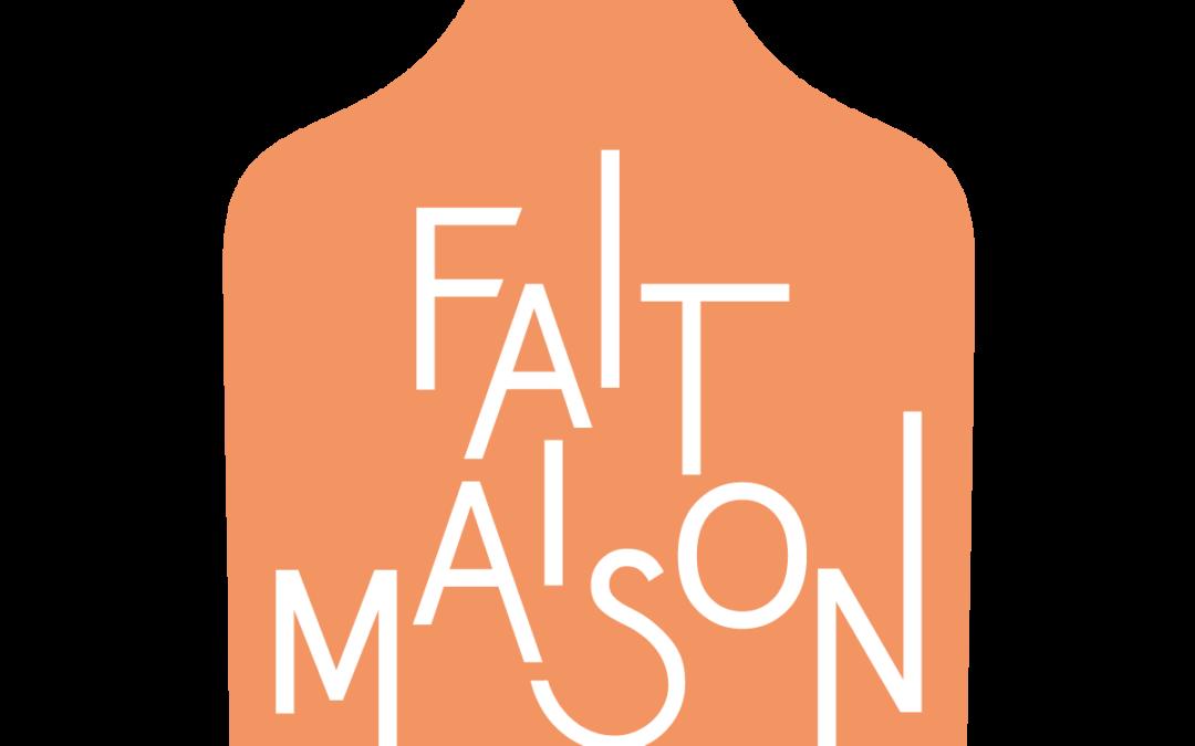 """Chez nous c'est """"FAIT MAISON"""" !"""